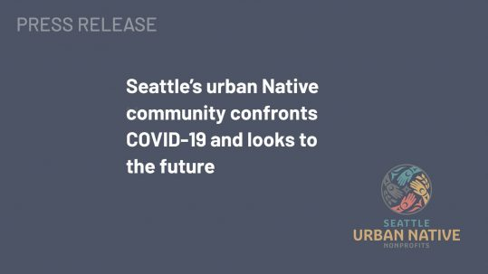 Seattle's urban Native community confronts COVID-19 and looks to the future